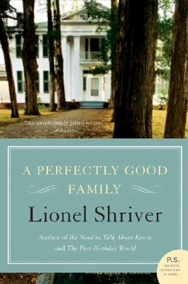 A Perfectly Good Family By Shriver, Lionel
