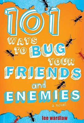 101 Ways to Bug Your Friends and Enemies By Wardlaw, Lee