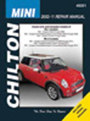 Chilton Total Care Care Mini Cooper Mk 1 & Mk2, 2002 - 2011 Repair Manual By Chilton Book Company (COR)